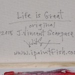 Life is Great  Modern Abstract Fish Art Artwork Paintings J Vincent Scarpace